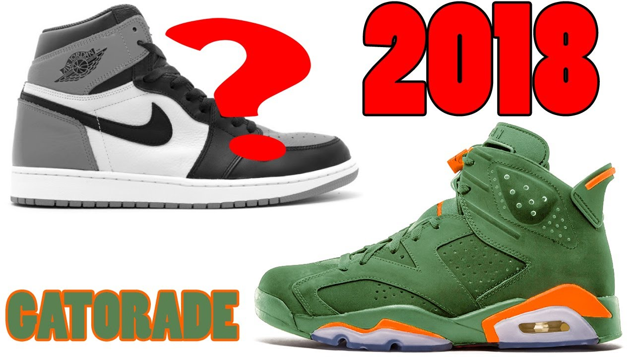Air Jordan 1 2018 RELEASES, Jordan 11 Low 2018, GATORADE Jordan 6 FIRST  LOOK and More