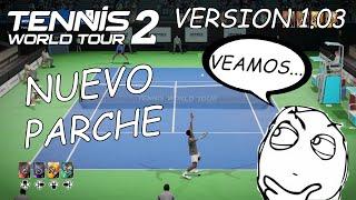 Tennis World Tour 2 PS4 Gameplay | Nueva Actualización 1.03, Os Cuento... | marratxiboy
