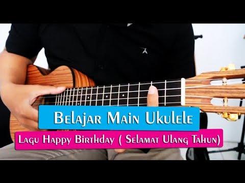 Belajar Main Ukulele: Lagu Happy Birthday (Selamat Ulang Tahun) | Full Tutorial