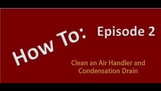 How to Clean an Air Conditioner Indoor Air Handler and Condensation Drain