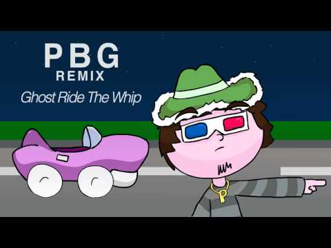 PBG Remix: Ghost Ride The Whip