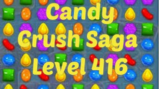 Candy Crush Saga Level 416 Game Play