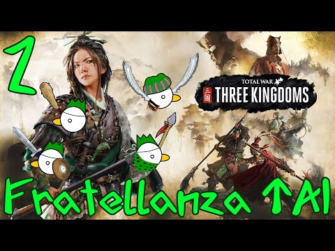 TOTAL WAR: THREE KINGDOMS - Fratellanza TAI | Gameplay ITA #2