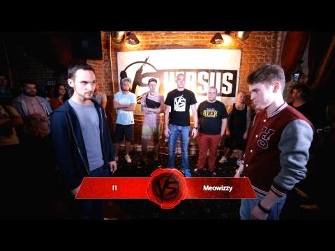 VERSUS #4 I1 vs Meowizzy