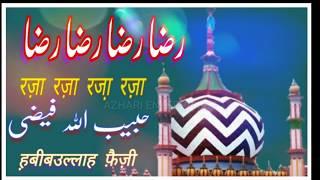 RAZA RAZA RAZA RAZA. Naat Habibullah Faizi. Azhari Enterprises.