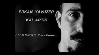 Erkan Yavuzer     Kal Artık