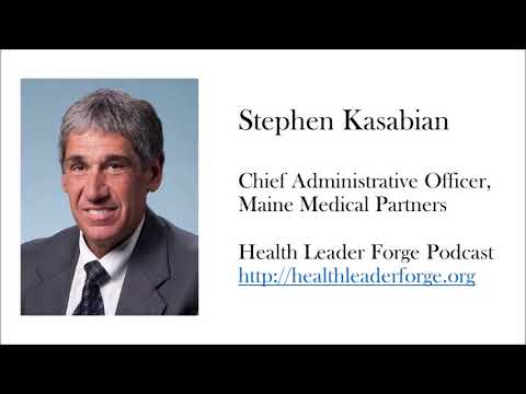 Stephen Kasabian, Chief Administrative Officer, Maine Medical Partners