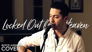 Bruno Mars - Locked Out Of Heaven (Boyce Avenue acoustic cover) on Apple & Spotify