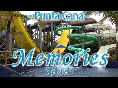 MEMORIES SPLASH PUNTA CANA Water Park │ 100% FUN for the whole family. HD