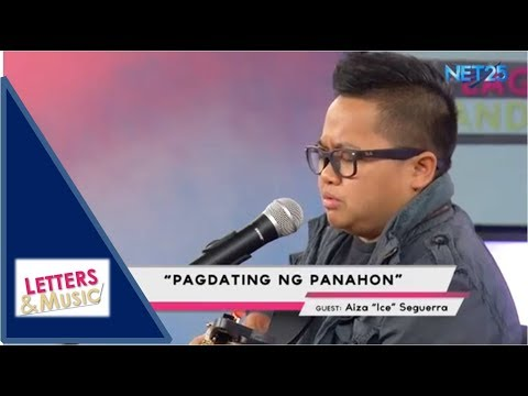 ICE SEGUERRA - PAGDATING NG PANAHON (NET25 LETTERS AND MUSIC)
