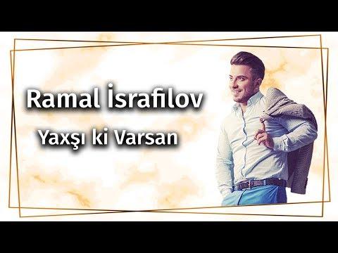 Ramal Israfilov - Yaxsi ki varsan (2017)