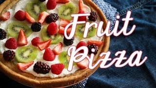 How to make a Fruit Pizza  Chokolat Pimienta
