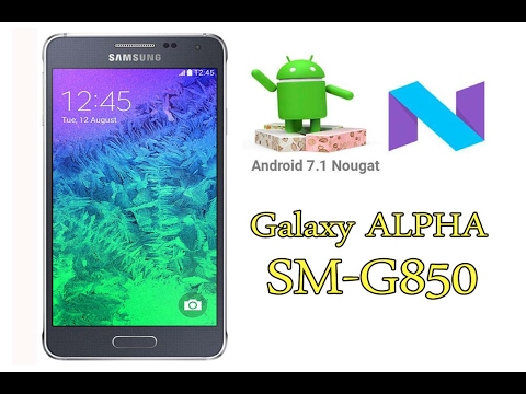 How To install Android 7.1.1 Nougat On Samsung Galaxy Alpha | LineageOS 14.1