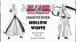 Bleach Soul Awakening - White Ichigo Review
