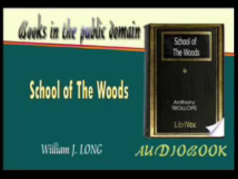School of The Woods William J. LONG Audiobook