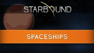 Starbound : Spaceship Basics and Customization