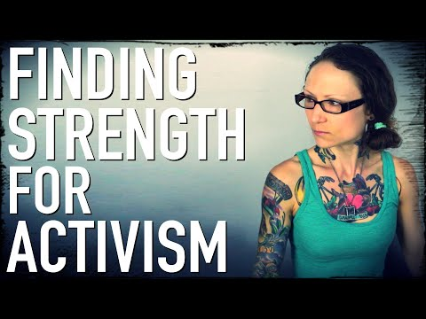 How To Find Strength For Activism | My Top 5 Tips