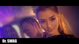 Dr. SWAG - DAJ LITRA (Official Video Clip)