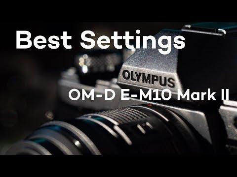 Best Settings for OM-D E-M10 Mark II