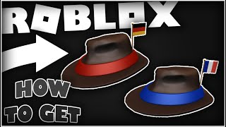 How to get the International Fedora - France and International Fedora - Germany! [ROBLOX]
