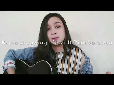 Near ft. Dian Sorowea - Karna Su Sayang ( Chintya Gabriella Cover )