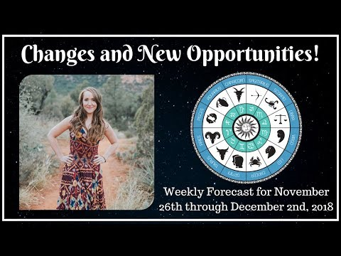 Final CHANGES and NEW OPPORTUNITIES! Weekly Astrology Forecast for ALL 12 SIGNS!