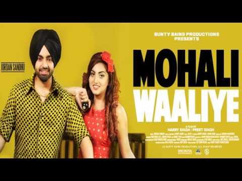 Mohali Waliye (Full Song) Jordan Sandhu | Jassi X | Latest Punjabi Song 2017