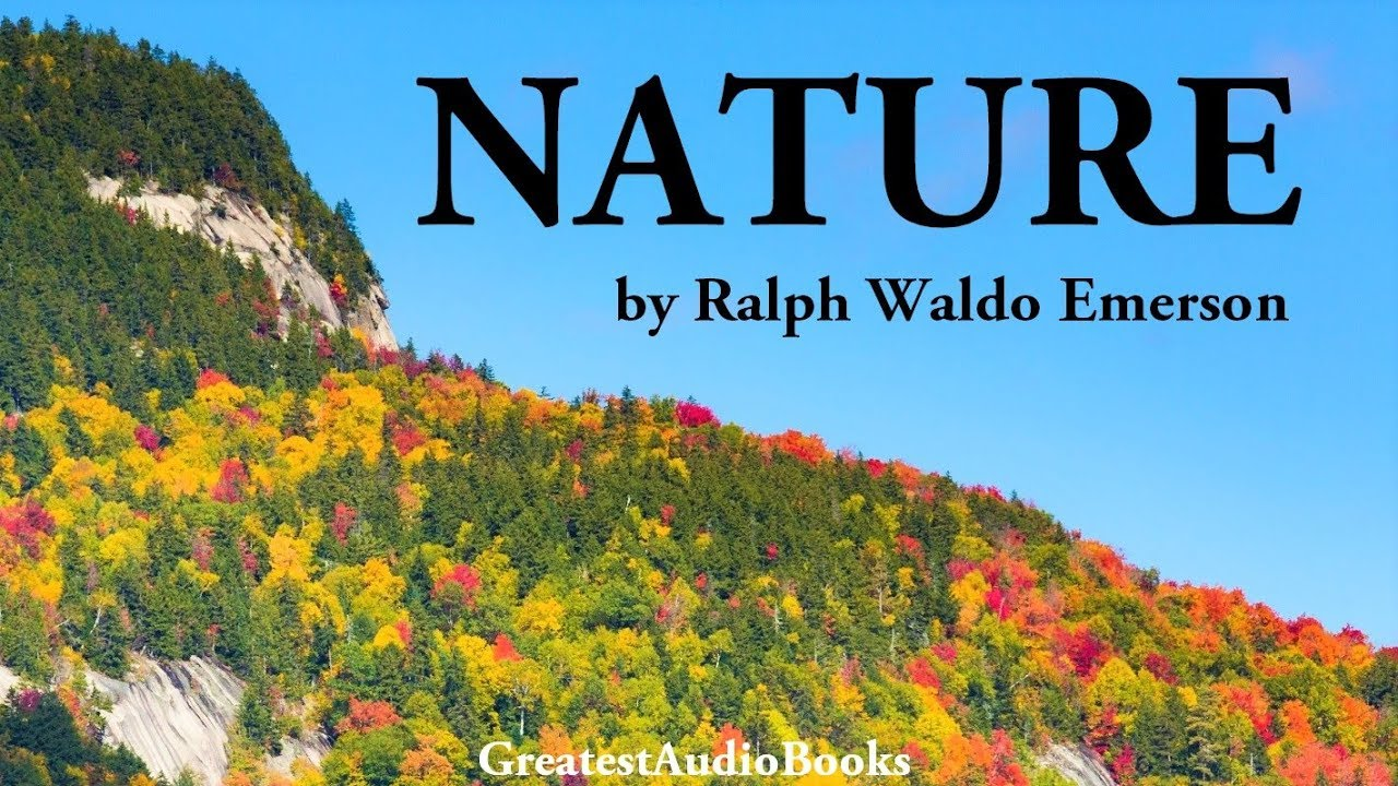 nature by ralph waldo emerson full audiobook  nature by ralph waldo emerson full audiobook greatestaudiobooks v2
