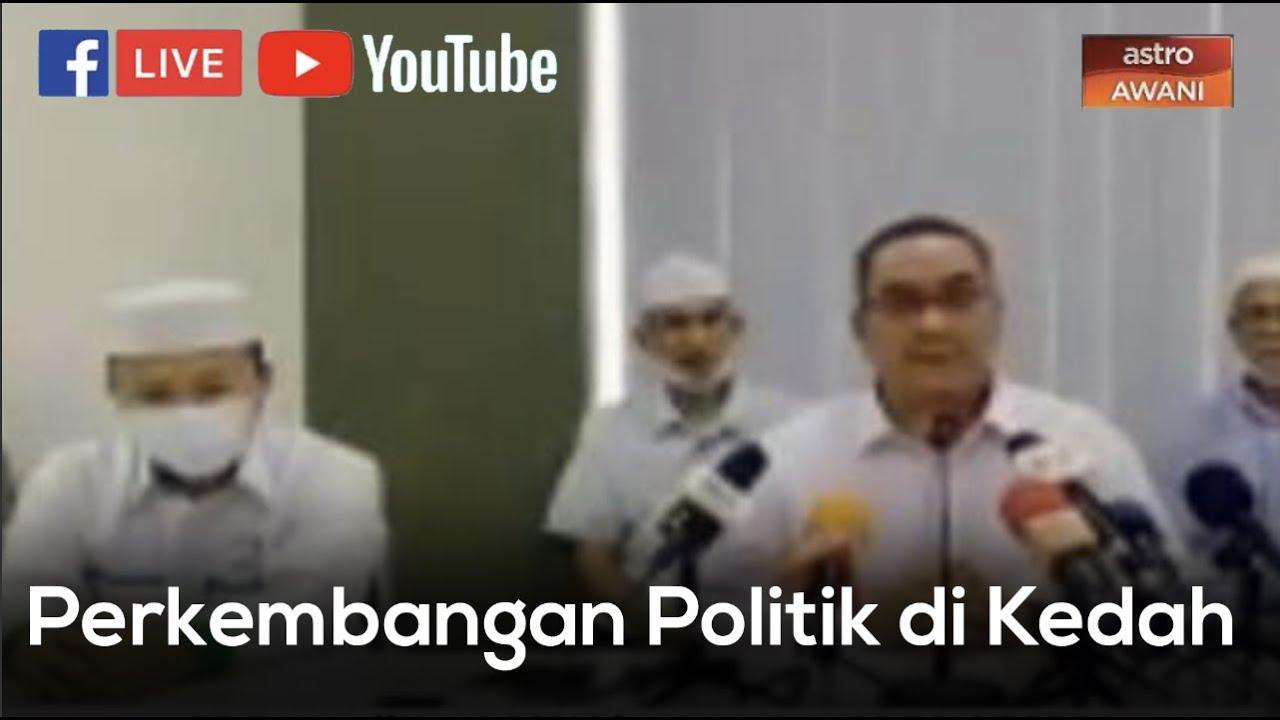 Buletin AWANI Khas : Perkembangan Politik di Kedah