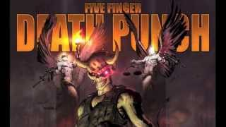 Repeat youtube video Five Finger Death Punch -