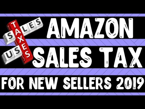 sales-tax-for-new-amazon-sellers-explained-2019---amazon-fba-tax-collection