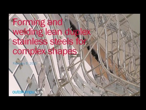 Forming and welding lean duplex stainless steels for complex shapes - Webinar