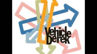 VEHICLE DEREK - You Mean Nothing