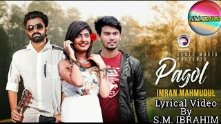 Pagol  IMRAN  Official Music Video  2017  Lyrical Video By S.M. Ibrahim