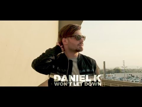 Won't Let Down - the New Hit from Daniel K [Produced by Joe T Vannelli & Be Music] thumbnail