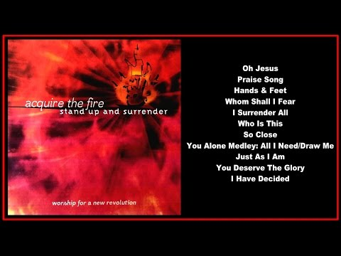 Acquire The Fire - Stand Up And Surrender  (Full Album)
