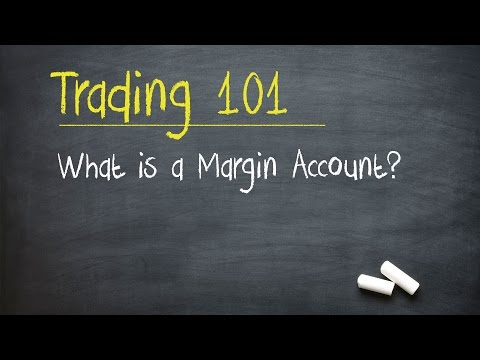 Trading 101: What is a Margin Account?