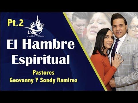 PT2 El Hambre Espiritual   Pastores Geovanny y Sondy Ramirez