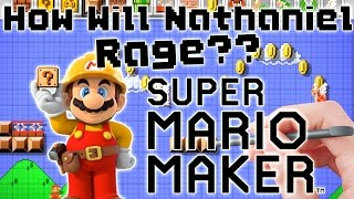 How Will Nathaniel Rage?? Super Mario Maker