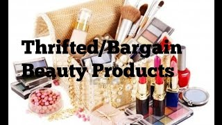 Thrifted/Bargain: Favorite Beauty Products & Products I Regret Thumbnail