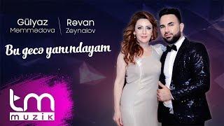 Gülyaz Məmmədova & Rəvan Zeynalov - Bu gecə yanındayam (2018 XİT)