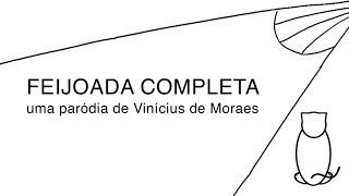 Feijoada Completa (Paródia de Vinícius de Moraes)