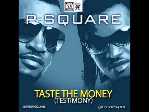 P-Square - Taste The Money [ Testimony ] Brand New 2014
