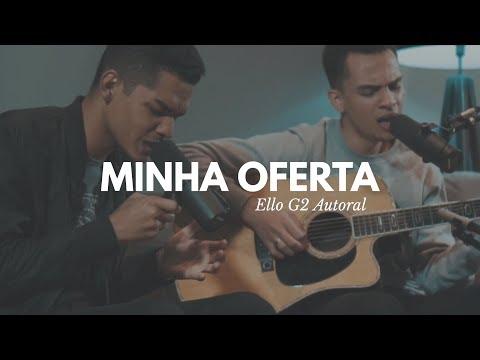 Minha Oferta - Ello G2 (Live Session)