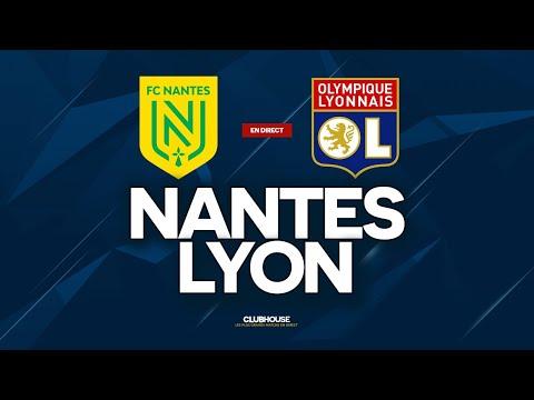 🔴 NANTES - LYON // ClubHouse ( Fcn Vs Ol )