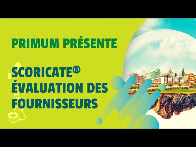 Scoricate, l'outil d'évaluation de vos fournisseurs - Agence Primum