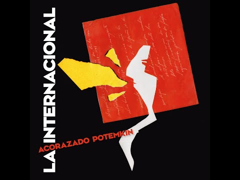 """Acorazado Potemkin - """"La Internacional"""""""