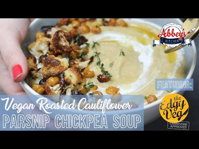 VEGAN Roasted Cauliflower, Parsnip and Chickpea Soup with Edgy Veg | Gluten Free | Dairy Free