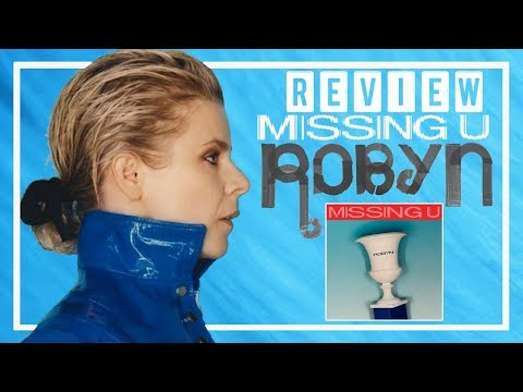 REVIEW || Robyn - Missing U