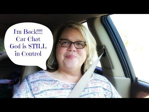 Car Chat / God is STILL in Control